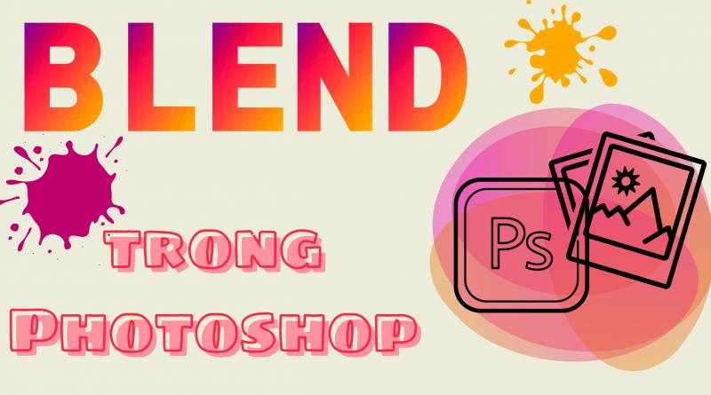 Tìm hiểu về Blend màu trong Photoshop