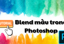 Hướng dẫn blend màu trong Photoshop
